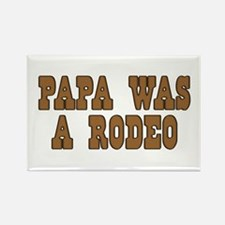 Papa Was a Rodeo Rectangle Magnet