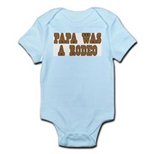 Papa Was a Rodeo Infant Bodysuit