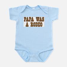 Papa Was a Rodeo Infant Bodysuit