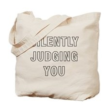 Silently Judging You Tote Bag