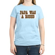 Papa Was a Rodeo T-Shirt