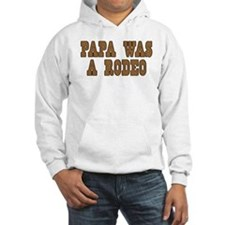Papa Was a Rodeo Hoodie