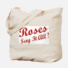 Roses Say It All Tote Bag