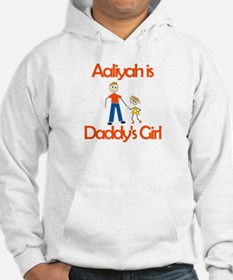 Aaliyah is Daddy's Girl Hoodie Sweatshirt