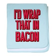 I'd wrap that in Bacon baby blanket