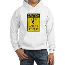 Caution Adults at Play Hoodie