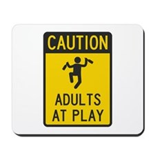 Caution Adults at Play Mousepad