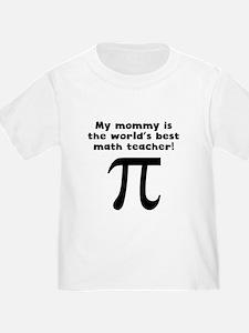 My Mommy Is The Words Best Math Teacher T-Shirt