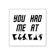 You Had Me at nuqneH Alien Hello Sticker