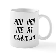 You Had Me at nuqneH Alien Hello Mugs
