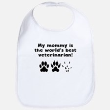 My Mommy Is The Words Best Veterinarian Bib