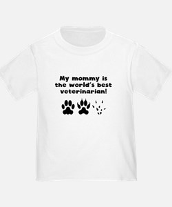 My Mommy Is The Words Best Veterinarian T-Shirt