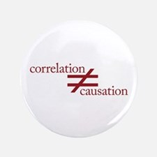 """Correlation Does Not Equal Causation 3.5"""" Button"""