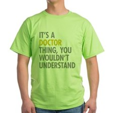 Its A Doctor Thing T-Shirt
