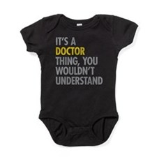 Its A Doctor Thing Baby Bodysuit