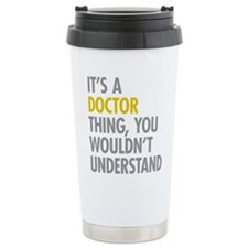 Its A Doctor Thing Stainless Steel Travel Mug