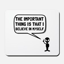 Alien Believe In Myself Mousepad
