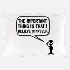 Alien Believe In Myself Pillow Case