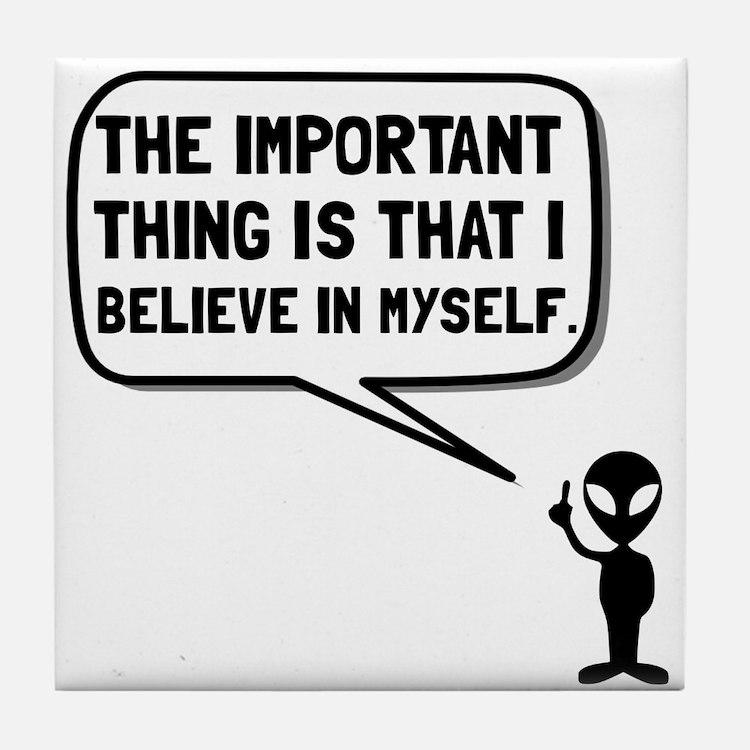 Alien Believe In Myself Tile Coaster