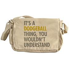 Its A Dodgeball Thing Messenger Bag