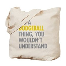 Its A Dodgeball Thing Tote Bag
