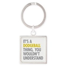 Its A Dodgeball Thing Square Keychain