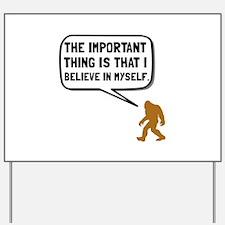 Bigfoot Believe In Myself Yard Sign