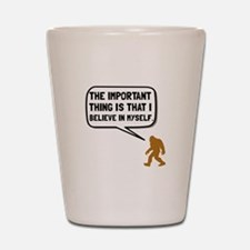 Bigfoot Believe In Myself Shot Glass