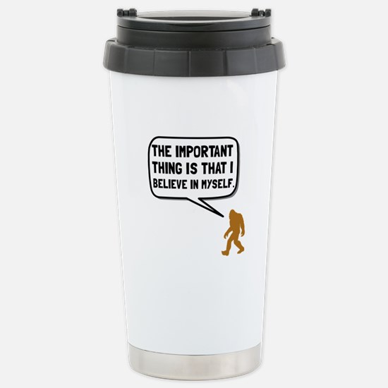 Bigfoot Believe In Myself Travel Mug