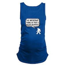 Bigfoot Believe In Myself Maternity Tank Top