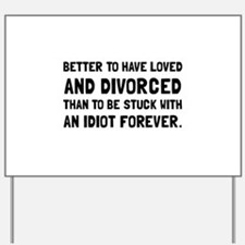 Divorced Idiot Yard Sign