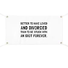 Divorced Idiot Banner