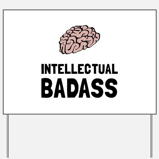 Intellectual Badass Yard Sign