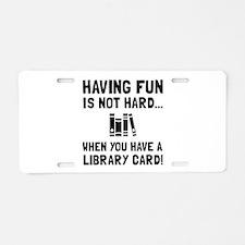 Library Card Fun Aluminum License Plate