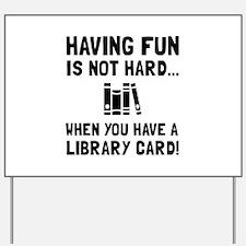 Library Card Fun Yard Sign