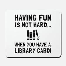 Library Card Fun Mousepad