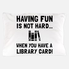 Library Card Fun Pillow Case