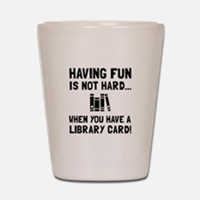 Library Card Fun Shot Glass