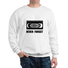 VCR Tape Never Forget Sweatshirt