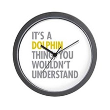 Its A Dolphin Thing Wall Clock