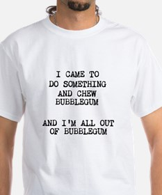 Chew Bubblegum T-Shirt