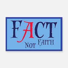 Fact Not Faith Rectangle Car Magnet