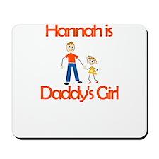Hannah is Daddy's Girl Mousepad