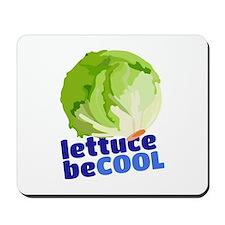 Lettuce Be Cool Mousepad