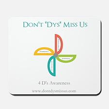 "Don't ""Dys"" Miss Us Mousepad"