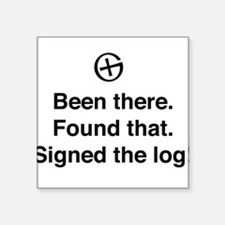 Been there found that log Sticker