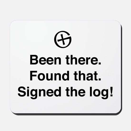 Been there found that log Mousepad