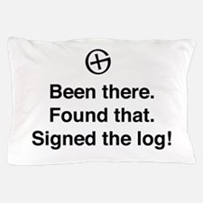 Been there found that log Pillow Case