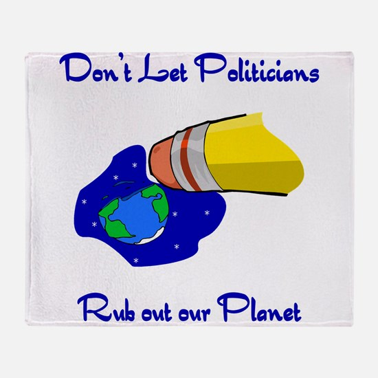 Don't let politicians rub out our planet.png Throw