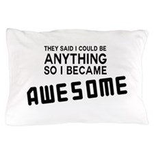 They Said I Could Be ANYTHING SO I BECAME AWESOME